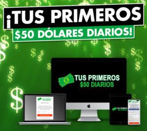 Tus Primeros $50 Dólares Diarios